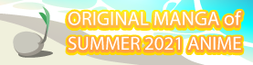 Original Manga of Summer 2021 Anime